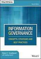 Information governance : concepts, strategies, and best practices
