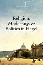Religion, mosernity and politics in Hegel