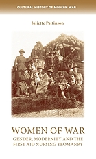Women of war : gender, modernity and the First Aid Nursing Yeomanry