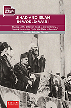 Jihad and Islam in World War I. Studies on the Ottoman Jihad at the centenary of Snouck Hurgronje's
