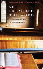 She preached the word : women's ordination in modern America