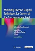 Minimally invasive surgical techniques for cancers of the gastrointestinal tract : a step-by-step approach