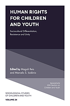 Human Rights for Children and Youth : Sociocultural Differentiation, Resistance and Unity.