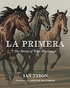 La primera : the story of wild mustangs