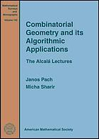 Combinatorial geometry and its algorithmic applications : the Alcalá lectures