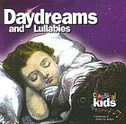 Daydreams and lullabies : a celebration of poetry, song and classical music.
