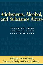 Adolescents, Alcohol and Substance Abuse