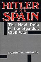 Hitler and Spain : the Nazi role in the Spanish Civil War, 1936-1939