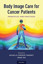 Body image care for cancer patients : principles and practices