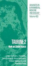 Taurine 2 : basic and clinical aspects