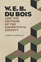 W.E.B. Du Bois and the critique of the competitive society