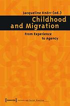 Childhood and Migration : From Experience to Agency