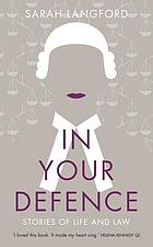 In your defence : stories of law and life