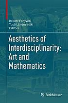 Aesthetics of Interdisciplinarity: Art and Mathematics