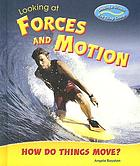 Looking at forces and motion : how do things move?