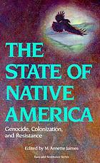 The State of Native America : genocide, colonization, and resistance