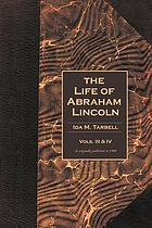 The life of Abraham Lincoln : drawn from original sources and containing many speeches, letters, and telegrams hitherto unpublished, and illustrated with many reproductions from original paintings, photographs, etc.