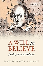 Will to believe : Shakespeare and religion