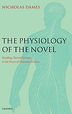 The physiology of the novel : reading, neural science, and the form of Victorian fiction