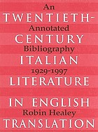 Twentieth-century Italian literature in English translation : an annotated bibliography, 1929-1997