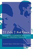 If only I had known-- : avoiding common mistakes in couples therapy