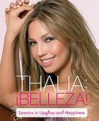 Thalia belleza! : lessons in lipgloss and happiness