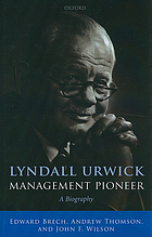Lyndall Urwick, management pioneer : a biography