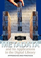 Metadata and its applications in the digital library : approaches and practices