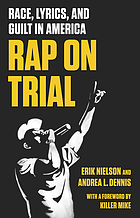 Rap on Trial : Race, Lyrics, and Guilt in America.