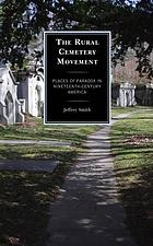 The rural cemetery movement : places of paradox in nineteenth-century America