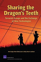 Sharing the dragon's teeth : terrorist groups and the exchange of new technologies