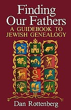 Finding our fathers : a guidebook to Jewish genealogy