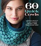 60 Quick Cowls Luxurious Projects to Knit in Cloud and Duo Yarns from Cascade Yarns.