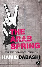 The Arab Spring : the end of postcolonialism