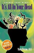 It's all in your head : change your mind, change your health