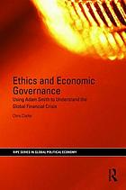 Ethics and economic governance : using Adam Smith to understand the global financial crisis