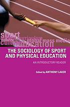 The sociology of sport and physical education : an introductory reader