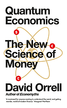 Quantum Economics : the new science of money