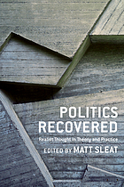 Politics recovered : realist thought in theory and practice