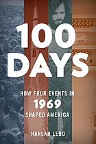 100 days : how four events in 1969 shaped America