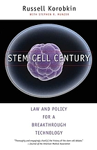 Stem cell century : law and policy for a breakthrough technology