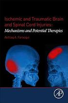 Ischemic and Traumatic Brain and Spinal Cord Injuries : Mechanisms and Potential Therapies