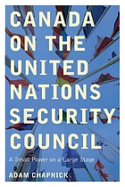 Canada on the United Nations Security Council : a small power on a large stage