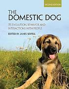 The domestic dog : its evolution, behavior and interactions with people
