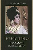 The epic in film : from myth to blockbuster