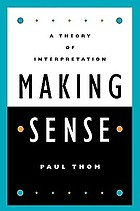 Making sense : a theory of interpretation