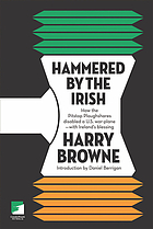 Hammered by the Irish : how the Pitstop Ploughshares disabled a U.S. warplane with Ireland's blessing