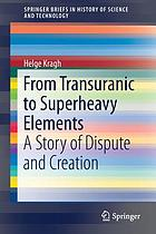 From transuranic to superheavy elements : a story of dispute and creation