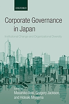 Corporate governance in Japan : institutional change and organizational diversity