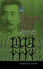 The Chinese Prose Poem : a Study of Lu Xun's Wild Grass (Yecao)